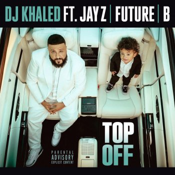 Top Off by DJ Khaled feat. JAY Z, Future & Beyoncé - cover art