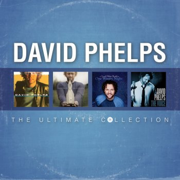 Testi David Phelps: The Ultimate Collection