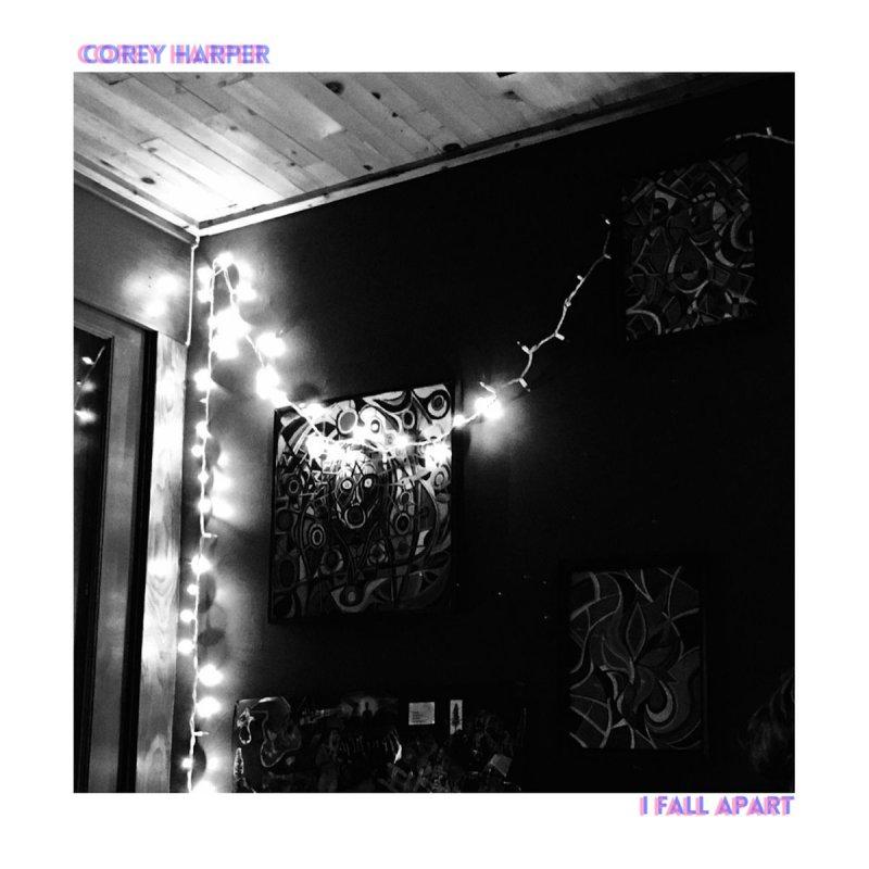 Corey Harper - I Fall Apart Testo