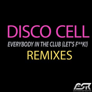 Testi Everybody in the Club (Let's F**k!) (Remixes)
