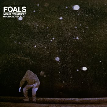 Night Swimmers (Mura Masa Edit)                                                     by Foals – cover art