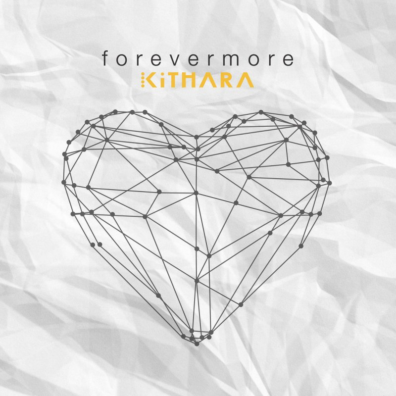 Kithara - Forevermore Lyrics | Musixmatch