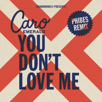 Testi You Don't Love Me (Phibes Remix)