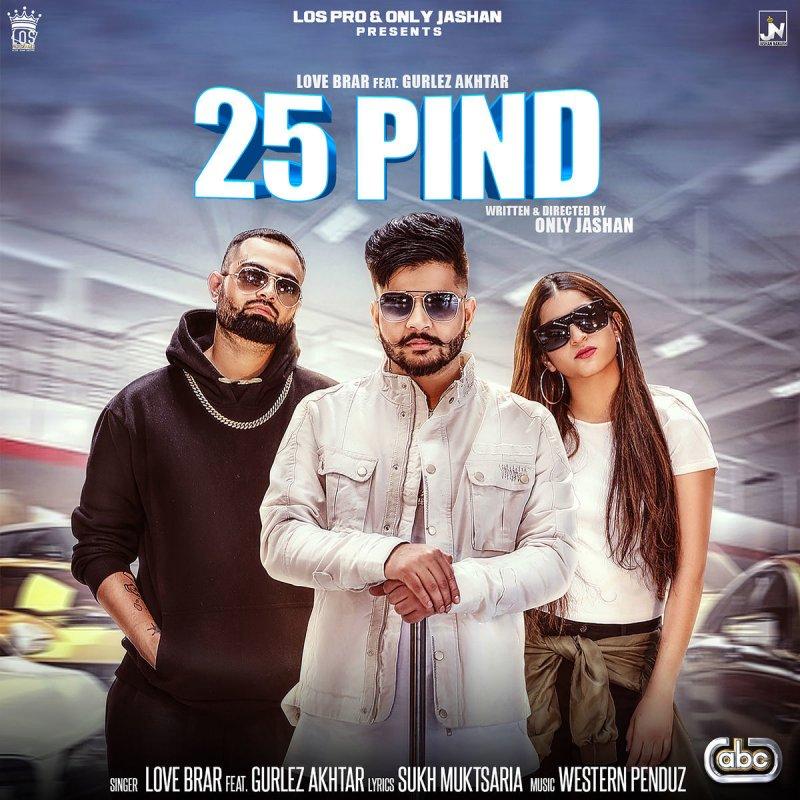 Love Brar feat  Gurlez Akhtar - 25 Pind Lyrics | Musixmatch