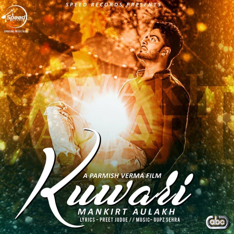 Pehli Mulaqat Mp3 Download Rohanpreet: Mankirt Aulakh - Kuwari (with Gupz Sehra) Lyrics