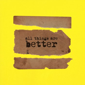 Testi All Things Are Better