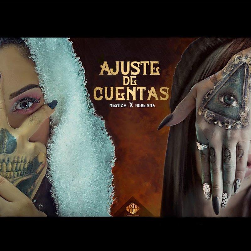 Mestiza Feat Neblinna Ajuste De Cuentas Letra Musixmatch