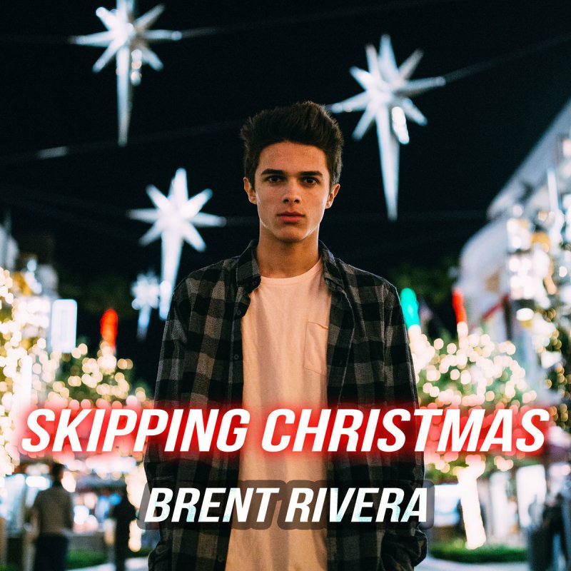 Skipping Christmas.Brent Rivera Skipping Christmas Lyrics Musixmatch