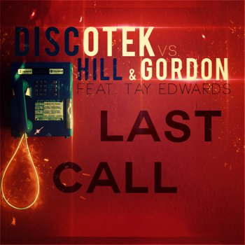 Testi Last Call [vs. Hill & Gordon feat. Tay Edwards] [Slashlove & Showtime Remix Edit]