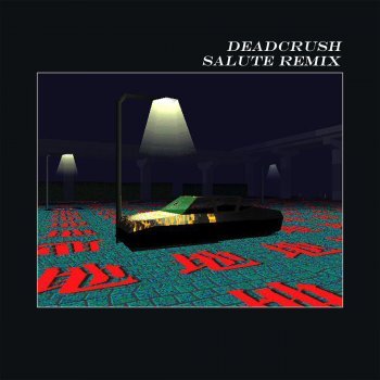 Testi Deadcrush (salute Remix)
