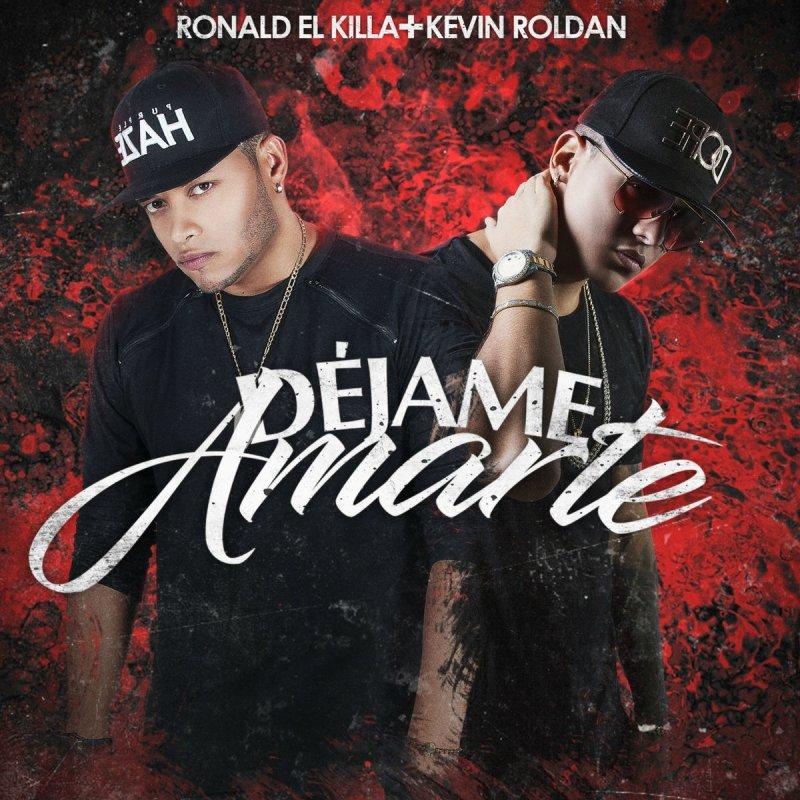 Ronald El Killa Feat Kevin Roldan Déjame Amarte Lyrics Musixmatch