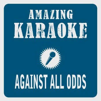 Testi Against All Odds (Karaoke Version) [Originally Performed By Phil Collins]