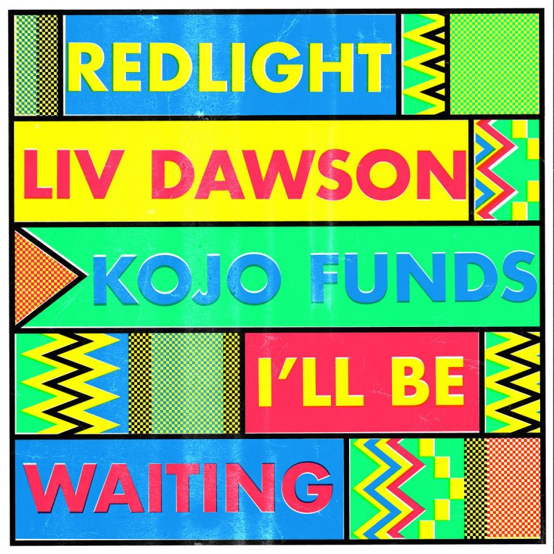 Redlight feat. Liv Dawson & Kojo Funds - I'll Be Waiting Lyrics ...