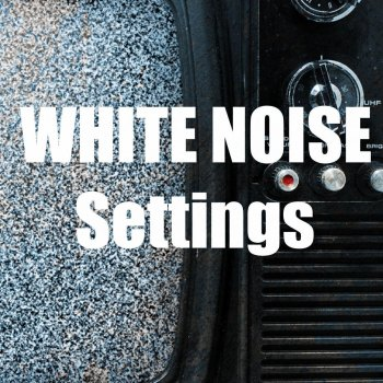 Testi White Noise Settings - For Deep Sleep, Wellness, Relaxation and Mindfulness