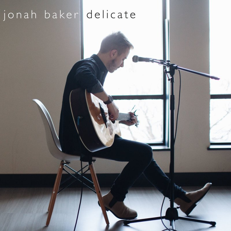 Jonah Baker - Delicate (Acoustic) Lyrics   Musixmatch