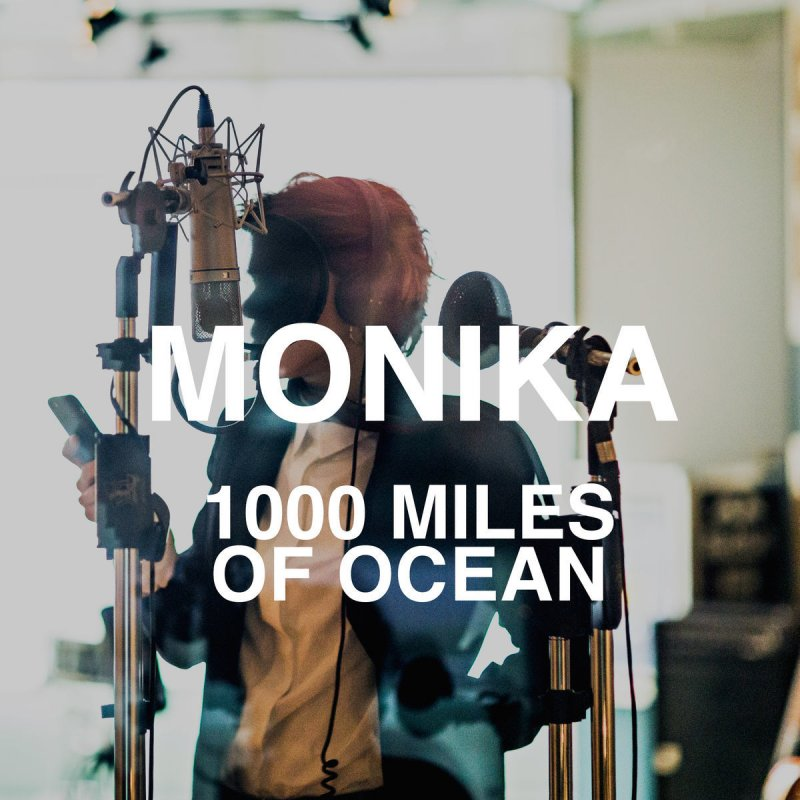 Monika - 1000 Miles of Ocean Lyrics | Musixmatch