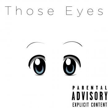 Testi Those Eyes