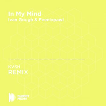 Testi In My Mind (KVSH Unofficial Remix) [Ivan Gough & Feenixpawl]