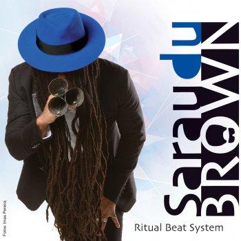 Testi Sarau Du Brown Ritual Beat System