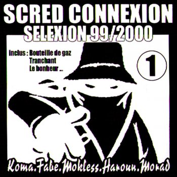 Scred Selexion 99/2000 Ca ou rien - lyrics