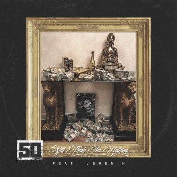 Testi Still Think I'm Nothing (feat. Jeremih) - Single