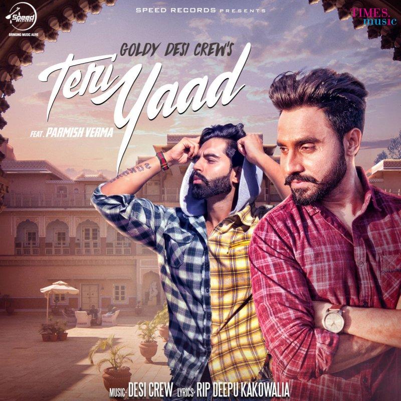 Goldy Desi Crew feat  Parmish Verma - Teri Yaad Lyrics | Musixmatch