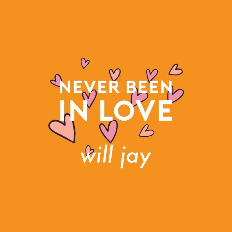 Will Jay - Never Been In Love Lyrics   Musixmatch