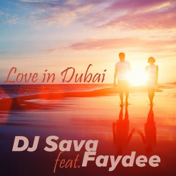 dj sava feat faydee love in dubai download