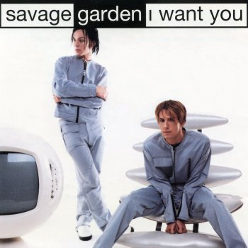 Savage garden i want you lyrics musixmatch I want you savage garden lyrics