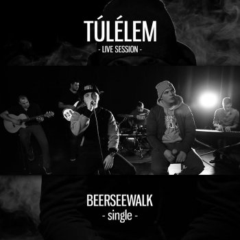 Túlélem (Live Session) Beerseewalk - lyrics