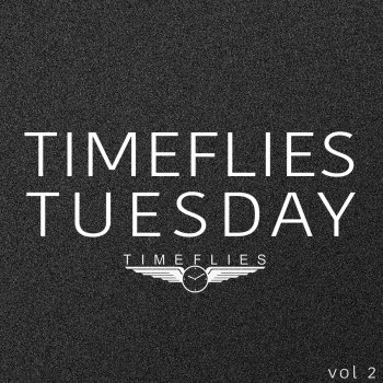 Testi Timeflies Tuesday, Vol. 2
