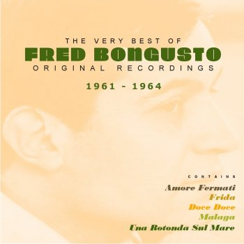 Testi The Very Best of Fred Bongusto 1961 - 1964
