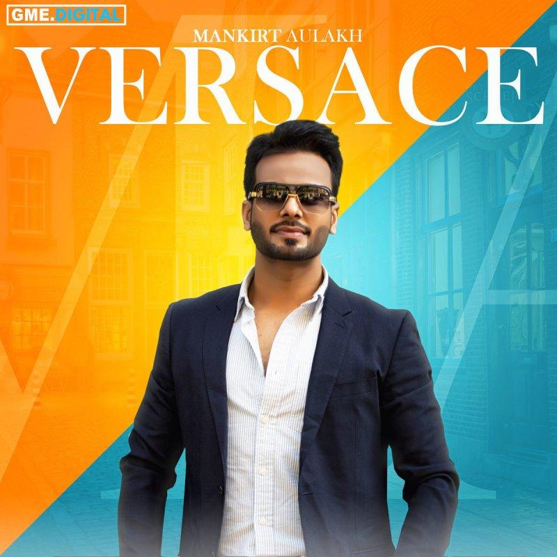 Mankirt Aulakh - Versace Lyrics | Musixmatch
