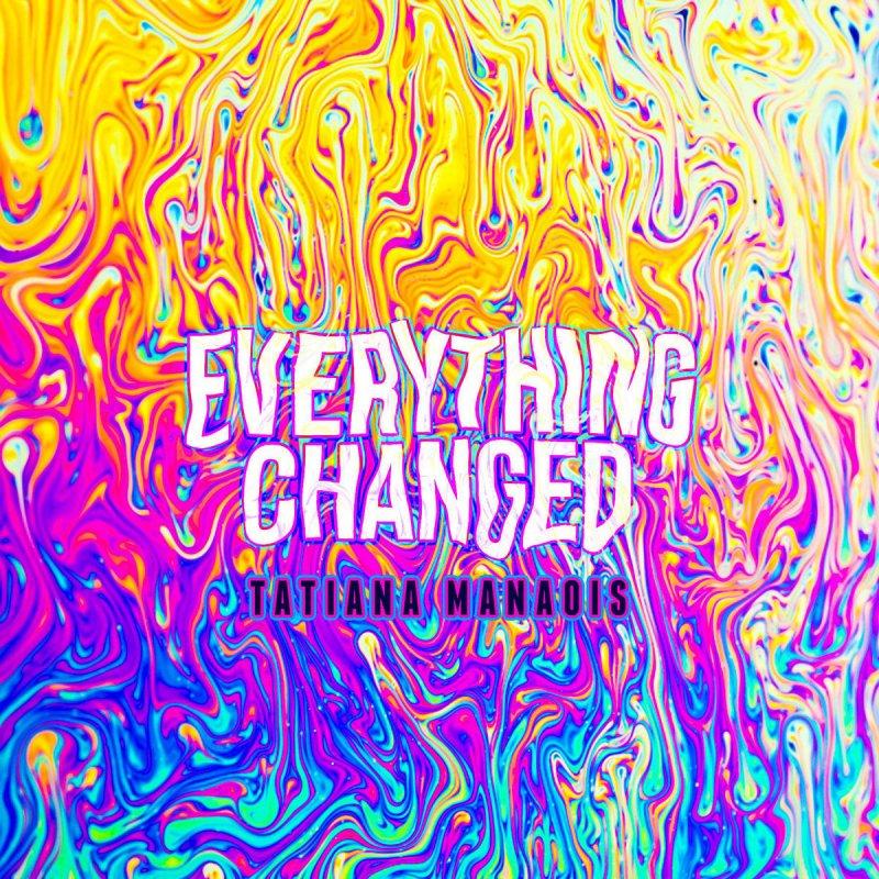 Tatiana Manaois - Everything Changed Lyrics | Musixmatch
