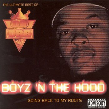 Testi The Ultimate Best of Dr. Dre: Boyz-N-The-Hood (Going Back to My Roots)