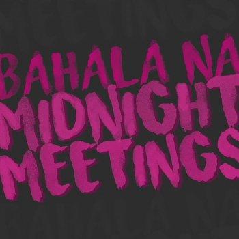 Bahala Na by Midnight Meetings album lyrics | Musixmatch