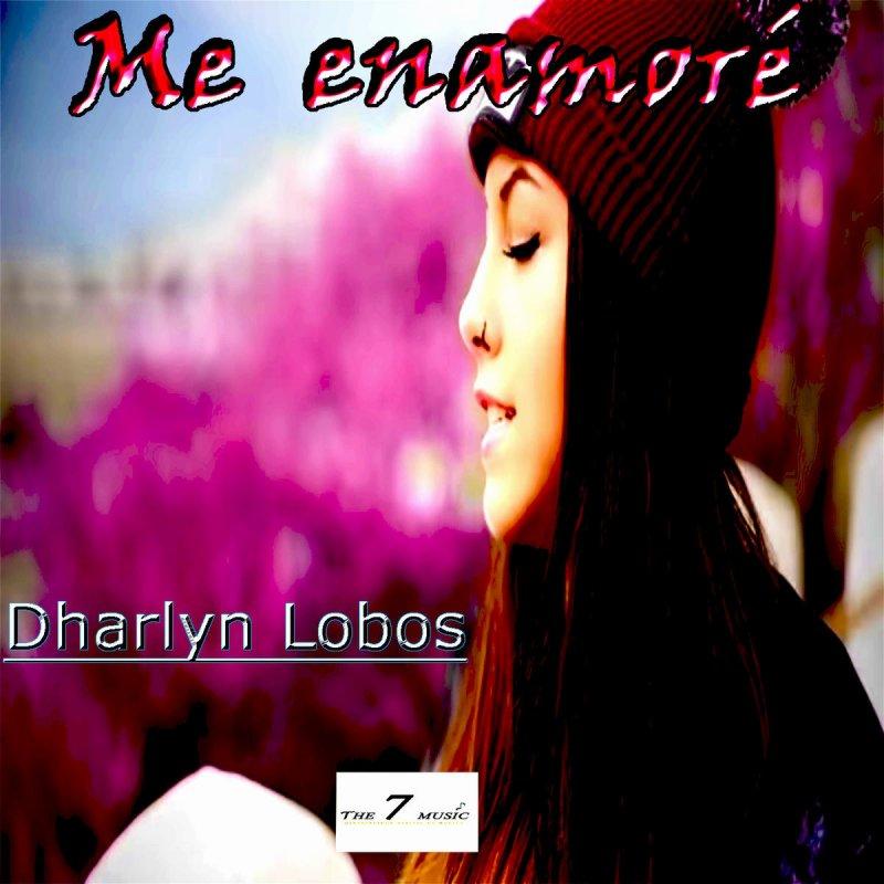 Dharlyn Lobos Me Enamoré Letra Musixmatch