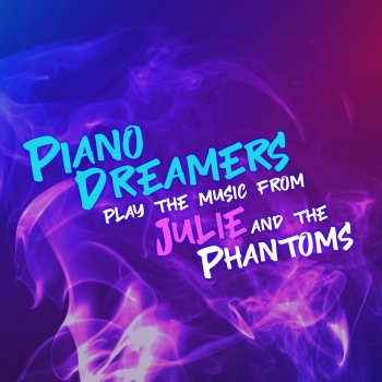 Testi Piano Dreamers Play the Music from Julie and The Phantoms (Instrumental)