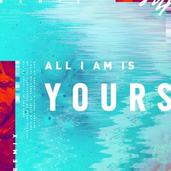 All I Am Is Yours Josh Southwell Remix