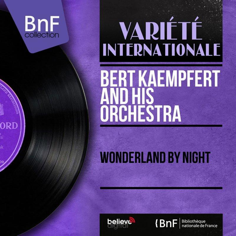 Bert Kaempfert and His Orchestra - Wonderland By Night Lyrics