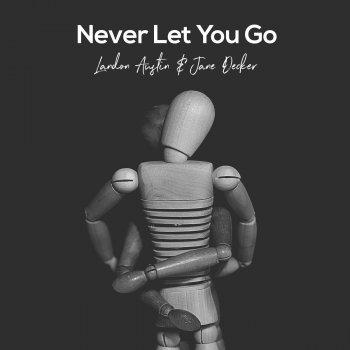 Never Let You Go (Acoustic) by Landon Austin album lyrics