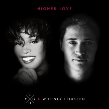 Higher Love by Kygo feat. Whitney Houston - cover art