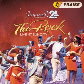 Testi Joyous Celebration 24: The Rock (Live At Sun City) - PRAISE