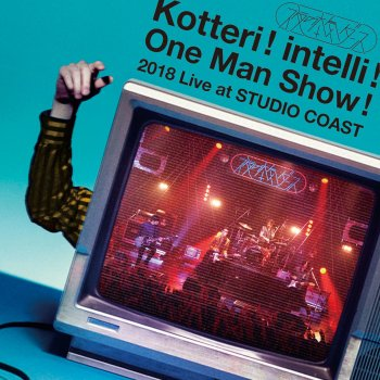Kotteri ! intelli ! One Man Show ! 2018 Live at Studio Coast - cover art