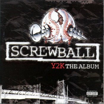 Y2k the Album (Deluxe Version) Screwball - lyrics
