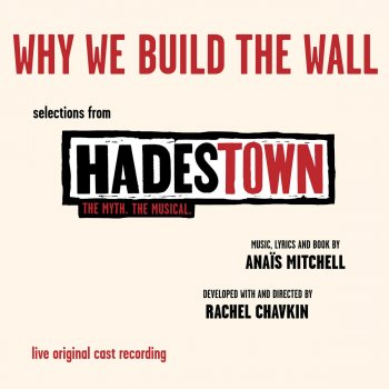 Testi Why We Build the Wall (EP - Selections from Hadestown. The Myth. The Musical. Live Original Cast Recording)