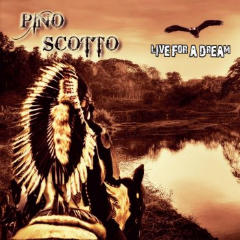 Live for a Dream Pino Scotto - lyrics