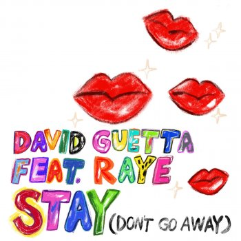 Stay (Don't Go Away) by David Guetta feat. RAYE - cover art