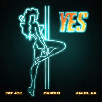 YES by Fat Joe feat. Cardi B & Anuel AA - cover art