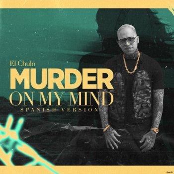 Testi Murder On My Mind (Spanish Version) - Single